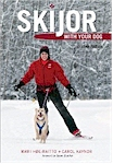 Skijor with Your Dog Second Edition